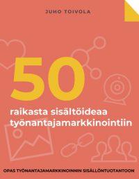 50-raikasta-ideaa-sisaltomarkkinointiin-opas